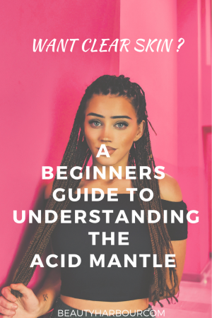 Understanding the acid mantle