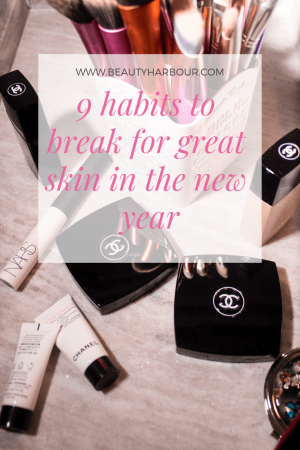 9 habits to break for great skin in the new year
