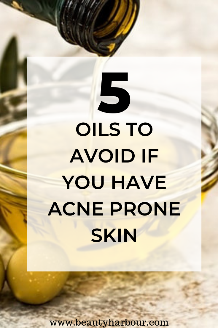 Learn about the 5 oils to avoid if you have acne prone skin