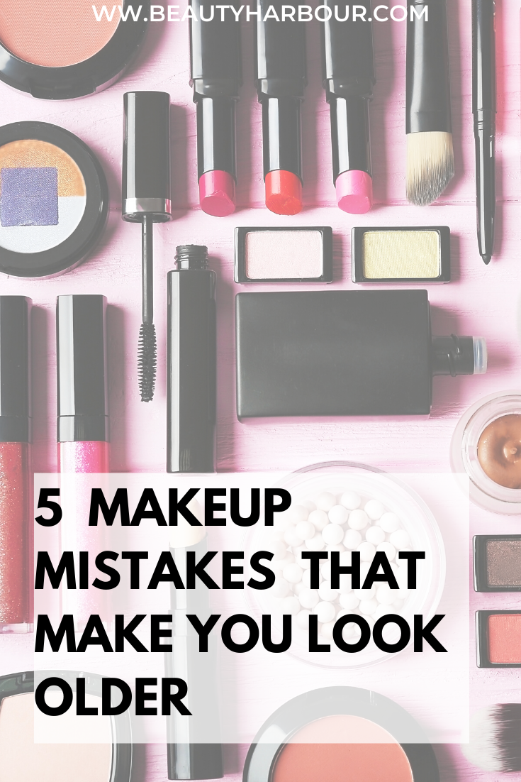 Makeup mistakes which make you look older