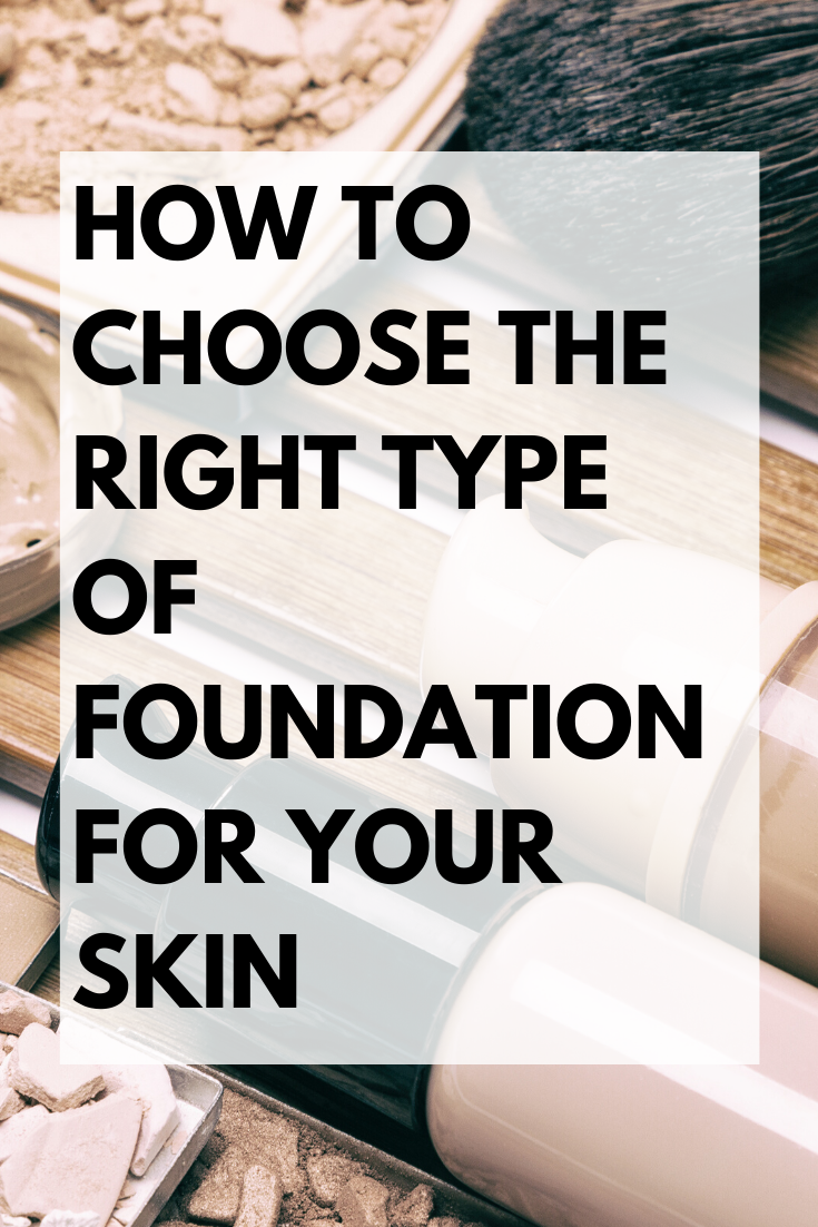 how to pick the right foundation for your skin every time