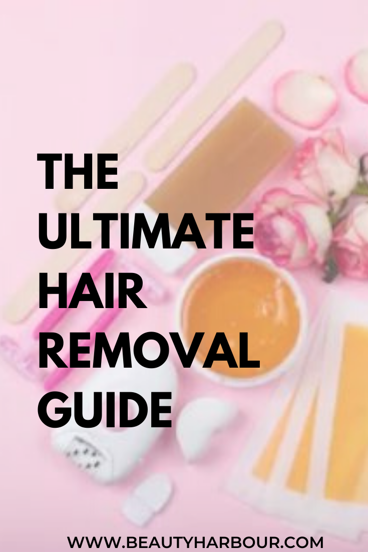 The ultimate hair removal guide