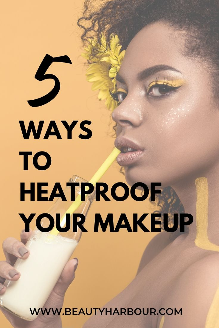 5 ways to heatproof your makeup