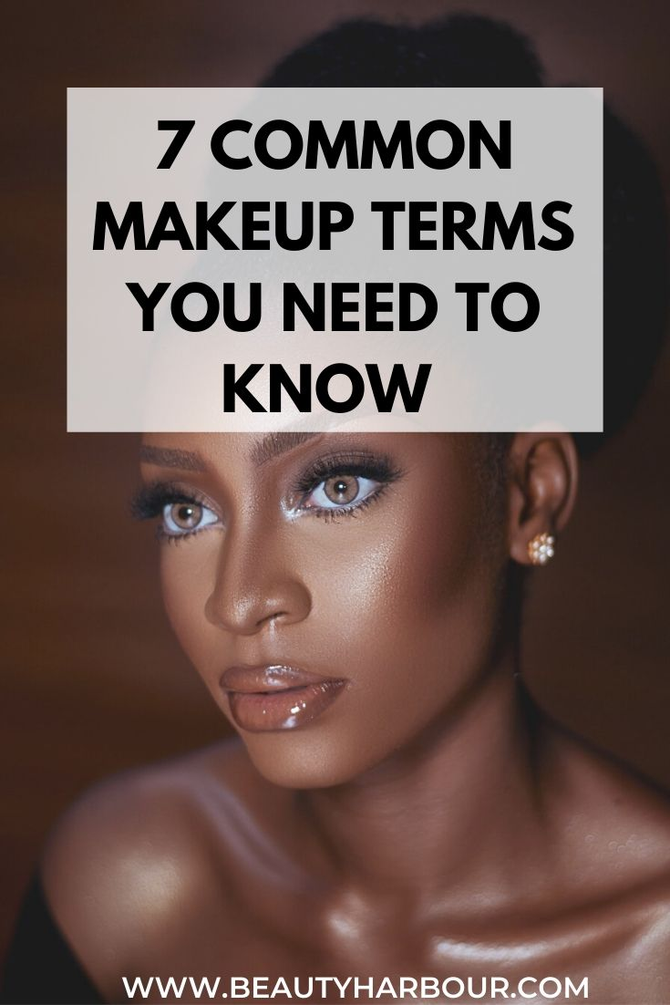7 COMMON MAKEUP TERMS YOU NEED TO KNOW