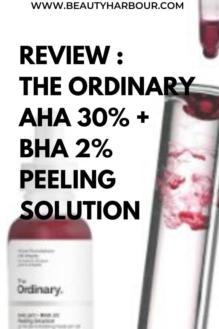 REVIEW : THE ORDINARY AHA 30%+ 2%BHA PEELING SOLUTION