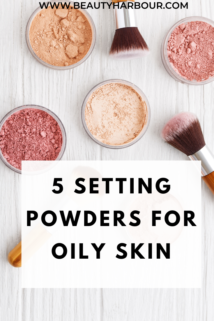 5 best setting powders for oily skin